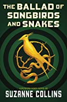 Cover image of The Ballad of Songbirds and Snakes by Suzanne Collins