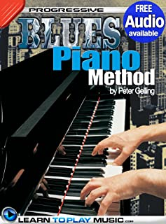Blues Piano Lessons for Beginners: Teach Yourself How to Play Piano (Free Audio Available) (Progressive)