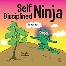 Self Disciplined Ninja: A Children's Book About Improving Willpower (Ninja Life Hacks 47)