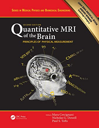 Quantitative MRI of the Brain: Principles of Physical Measurement, Second edition (Series in Medical Physics and Biomedical Engineering) (English Edition)