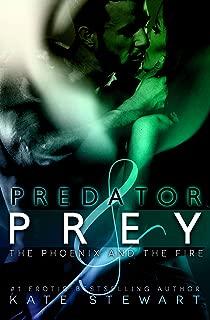Predator & Prey: The Phoenix and The Fire