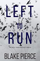 Left To Run (An Adele Sharp Mystery—Book Two) Kindle Edition