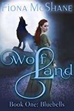 Wolf Land Book One: Bluebells (English Edition)