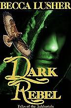 Dark Rebel (Dark Rebellion (Historical Aekhartain) Book 1)