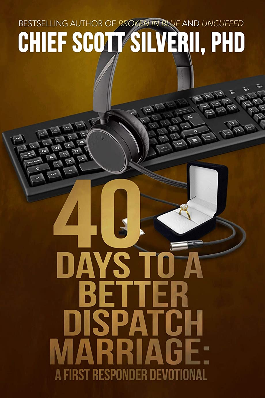 スタンド親うまれた40 Days to a Better 911 Dispatcher Marriage (A First Responder Devotional Book 4) (English Edition)