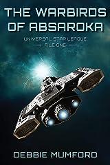 The Warbirds of Absaroka (Universal Star League Book 1) Kindle Edition