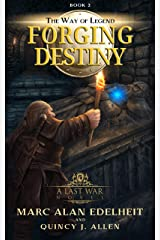 Forging Destiny (The Way of Legend Book 2) Kindle Edition