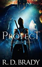 Protect: A Dystopian Thriller (The Unwelcome Trilogy Book 1)
