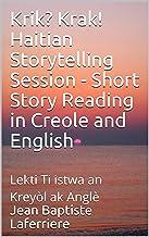 Krik? Krak! Haitian Storytelling Session - Short Story Reading in Creole and English : Lekti Ti istwa an Kreyòl ak Anglè (...