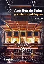 Acústica de Salas: Projeto e Modelagem