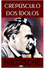 Crepúsculo dos Ídolos (Coleção Nietzsche) eBook Kindle