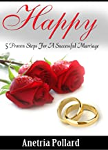 HAPPY: 5 Proven Steps For A Successful Marriage