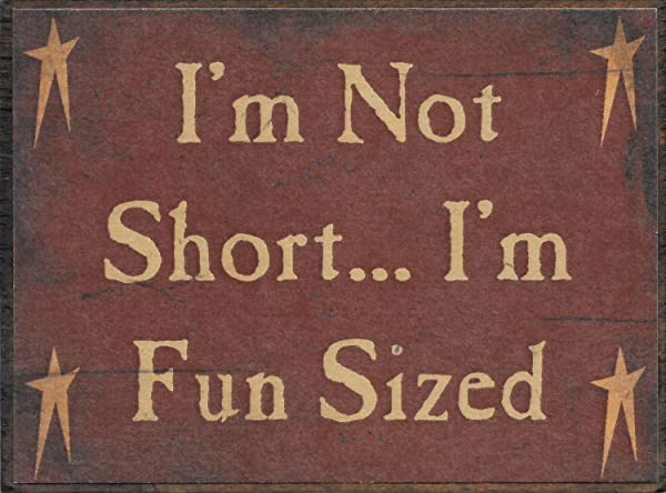 Farmisms 4x3 Inspirational Wooden Rustic Country Signs For Country Farm Living I M Not Short I M Fun Sized