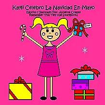 Kayli Celebro La Navidad En Mayo (Spanish Edition)