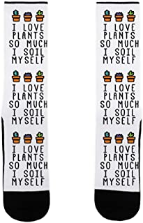 I Love Plants So Much I Soil Myself White US Size 7-13 Socks by LookHUMAN