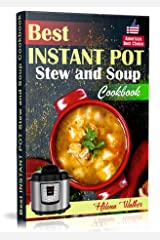 Best Instant Pot Stew and Soup Cookbook: Healthy and Easy Soup and Stew Recipes for Pressure Cooker. (Healthy Instant Pot Cookbook Book 2) Kindle Edition