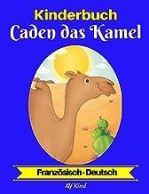 Kinderbuch: Caden das Kamel (Französisch-Deutsch) (Französisch-Deutsch Zweisprachiges Kinderbuch t. 2) (French Edition)