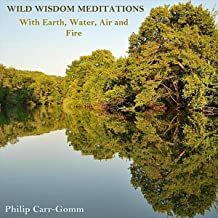 Wild Wisdom Meditations with Earth, Water, Air & Fire