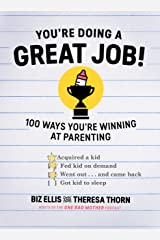 You're Doing a Great Job!: 100 Ways You're Winning at Parenting Kindle Edition