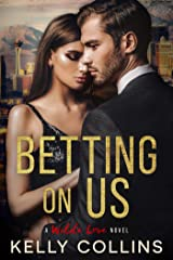 Betting On Us (A Wilde Love Novel Book 3) Kindle Edition