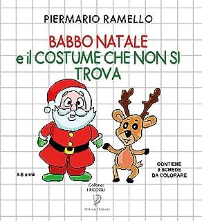 BABBO NATALE E IL COSTUME CHE NON SI TROVA (I Piccoli Vol. 3) (Italian Edition)