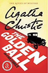 The Golden Ball And Other Stories (Agatha Christie Mysteries Collection (Paperback)) Kindle Edition