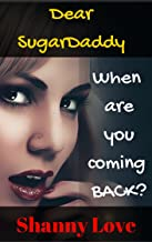Dear SugarDaddy: When are you coming BACK? (The Taboo Club)