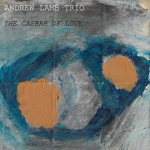The Casbah of Love by Andrew Lamb Trio on Amazon Music