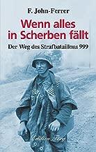 Wenn alles in Scherben fällt - Der Weg des Strafbataillons 999 (Zeitzeugen 24) (German Edition)