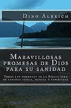 Maravillosas promesas de Dios para su sanidad: Todas las promesas de la Biblia para su sanidad física, mental y espiritual (Spanish Edition)