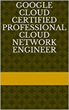 Google Cloud Certified Professional Cloud Network Engineer (English Edition)