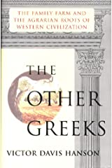 Other Greeks: The Family Farm and the Agrarian Roots of Western Kindle Edition