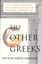 Other Greeks: The Family Farm and the Agrarian Roots of Western