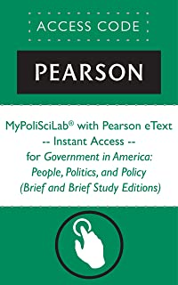 MyPoliSciLab® with Pearson eText -- Instant Access -- for Government in America: People, Politics, and Policy (Brief and Brief Study Editions) (Mypoliscilab (Access Codes))