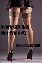 Every Girl Has Her Price #2: (Alpha Male Seduces Amateurs with Cash,Hot Young Women Sell Their Bodies)