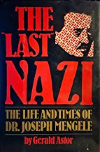 The Last Nazi: The Life and Times of Joseph Mengele