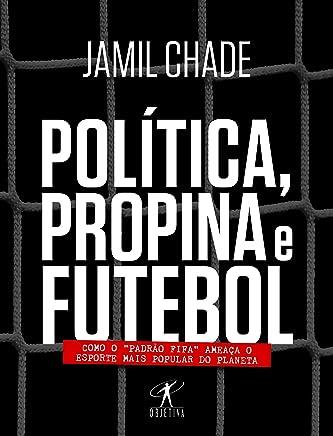 Política, propina e futebol