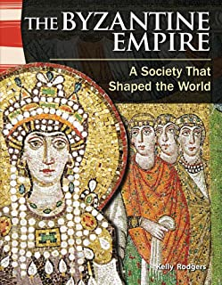 Teacher Created Materials - Primary Source Readers: The Byzantine Empire: A Society That Shaped the World - Hardcover - Grades 4-5 - Guided Reading Level U