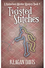 Twisted Stitches: A Knitorious Murder Mystery Kindle Edition