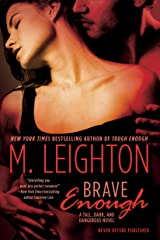 """Brave Enough (""""Tall, Dark, and Dangerous"""" Book 3) Kindle Edition"""
