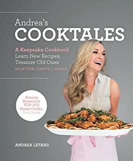 Andrea's Cooktales: A Keepsake Cookbook. Learn New Recipes, Treasure Old Ones