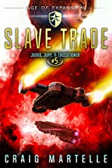 Slave Trade: A Space Opera Adventure Legal Thriller (Judge, Jury, Executioner Book 5) Kindle Edition