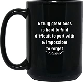 A Truly Great Boss Is Hard To Find Coffee Mug - Funny Quote Novelty 15oz Ceramic Gift For Son Daughter, Daddy Mommy, Husband Wife on Birthday, 4th of July, Xmas - Prank Gag Mug