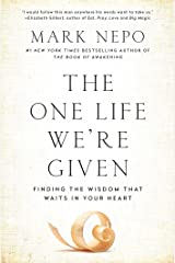 The One Life We're Given: Finding the Wisdom That Waits in Your Heart Kindle Edition