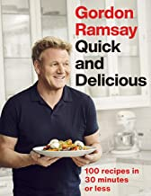 Gordon Ramsay Quick & Delicious: 100 recipes in 30 minutes or less (English Edition)