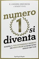 Numero 1 si diventa. Sviluppa il tuo potenziale segreto per migliorare in quasi tutto quello che vuoi Paperback