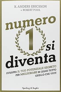 Numero 1 si diventa. Sviluppa il tuo potenziale segreto per migliorare in quasi tutto quello che vuoi