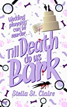 Till Death Do Us Bark (Happy Tails Dog Walking Mysteries Book 2)
