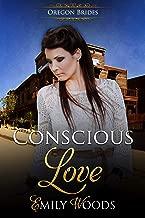 Conscious Love (Oregon Brides Book 6)