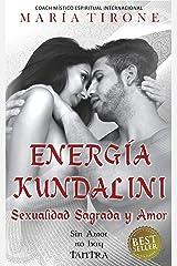 ENERGIA KUNDALINI SEXUALIDAD SAGRADA Y AMOR: SIN AMOR NO HAY TANTRA (SERIE VIDA EN ARMONIA nº 3) (Spanish Edition) Kindle Edition